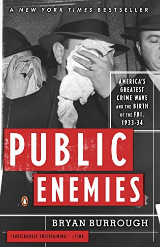 9780143035374: Public Enemies: America's Greatest Crime Wave and the Birth of the FBI, 1933-34