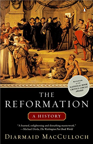 The Reformation: MacCulloch, Diarmaid