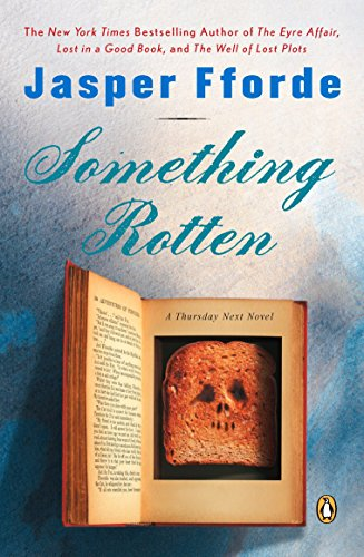 9780143035411: Something Rotten: A Thursday Next Novel (Thursday Next Novels (Penguin Books))