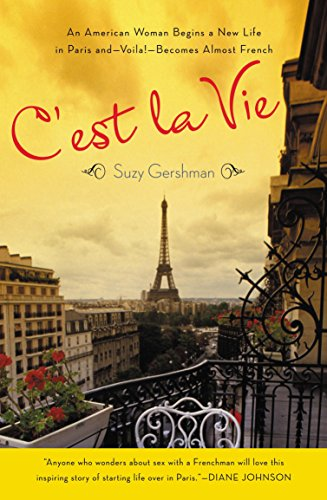 9780143035503: C'Est La Vie: An American Woman Begins a New Life in Paris And--Voila!--Becomes Almost French