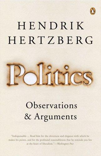9780143035534: Politics: Observations and Arguments, 1966-2004