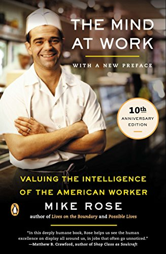 The Mind at Work: Valuing the Intelligence of the American Worker (0143035576) by Rose, Mike