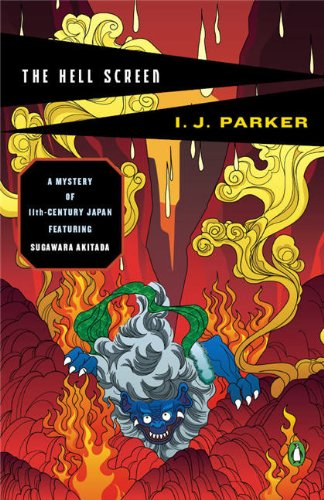 The Hell Screen: A Mystery of 11th-Century: Parker, I. J.