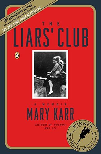 The Liars' Club: A Memoir: Karr, Mary