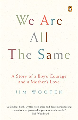9780143035992: We are All the Same: A Story of a Boy's Courage and a Mother's Love