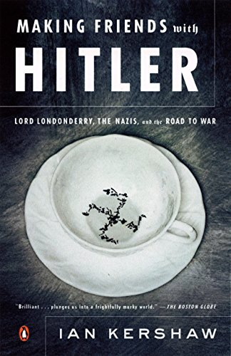 9780143036074: Making Friends with Hitler: Lord Londonderry, the Nazis, and the Road to War