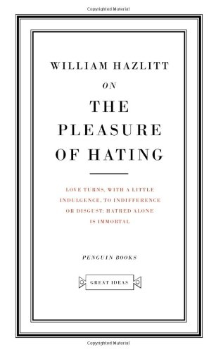 9780143036319: On the Pleasure of Hating (Great Ideas)