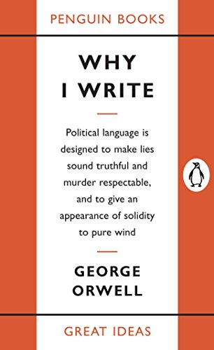 9780143036357: Why I Write (Penguin Great Ideas)