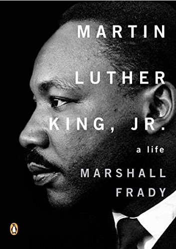 Martin Luther King, Jr.: A Life (Penguin Lives Biographies) (0143036483) by Marshall Frady