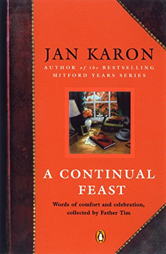 9780143036562: A Continual Feast: Words of Comfort and Celebration, Collected by Father Tim