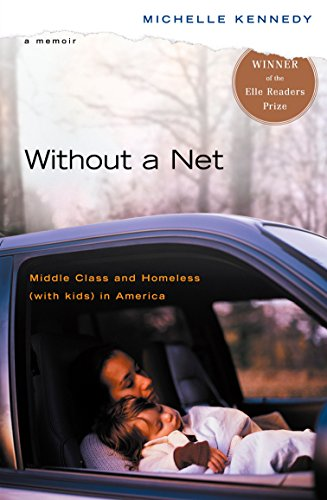9780143036784: Without a Net: Middle Class and Homeless (with Kids) in America