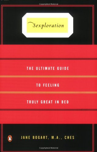 9780143036852: Sexploration: The Ultimate Guide to Feeling Truly Great in Bed