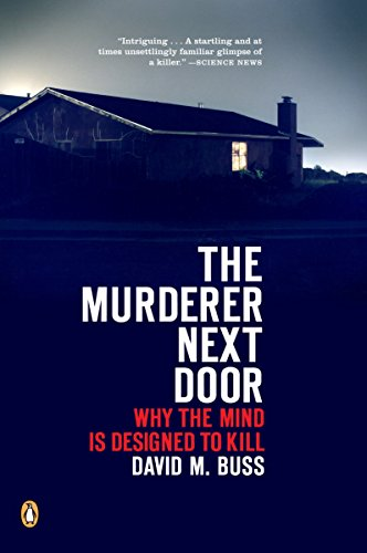 9780143037057: The Murderer Next Door: Why the Mind Is Designed to Kill
