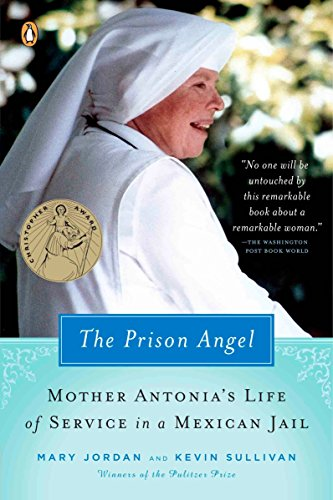 9780143037170: The Prison Angel: Mother Antonia's Journey from Beverly Hills to a Life of Service in a Mexican Jail