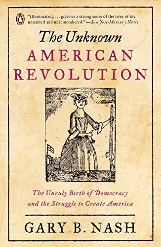 9780143037200: The Unknown American Revolution: The Unruly Birth of Democracy and the Struggle to Create America