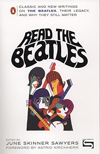 9780143037323: Read the Beatles: Classic and New Writings on the Beatles, Their Legacy, and Why They Still Matter