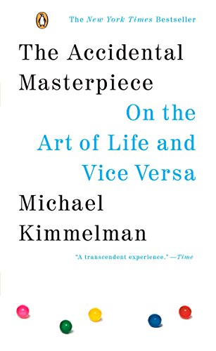 9780143037330: The Accidental Masterpiece: On the Art of Life and Vice Versa