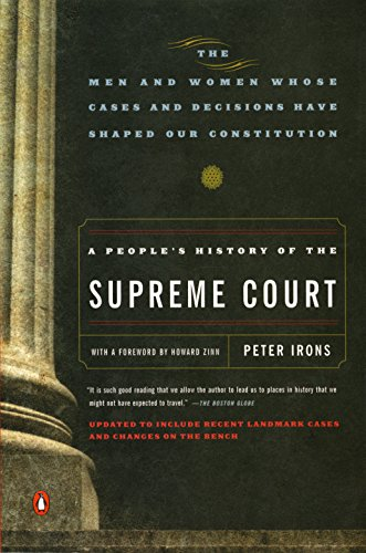 9780143037385: A People's History of the Supreme Court: The Men and Women Whose Cases and Decisions Have Shaped Our Constitutionrevised Edition