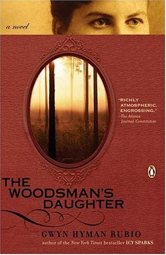 The Woodsman's Daughter (0143037420) by Gwyn Hyman Rubio