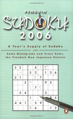 9780143037460: Penguin Sudoku 2006: A Year's Supply of Sudokus and Some Nonograms and Cross Sums, the Fiendish New Japanese Puzzles