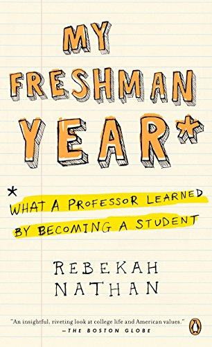 9780143037477: My Freshman Year: What a Professor Learned by Becoming a Student