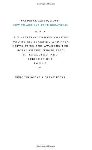 How to Achieve True Greatness (Penguin Great Ideas) (0143037552) by Baldesar Castiglione