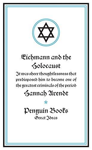 9780143037606: Eichmann and the Holocaust (Penguin Great Ideas)