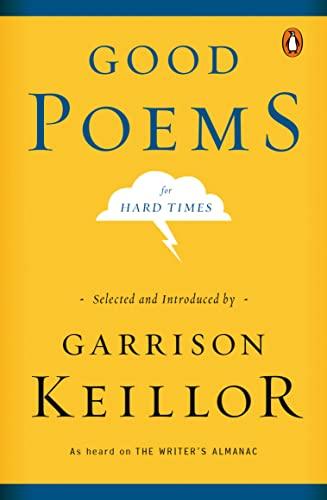 Good Poems for Hard Times: Keillor, Garrison|Bukowski, Charles|Burns,