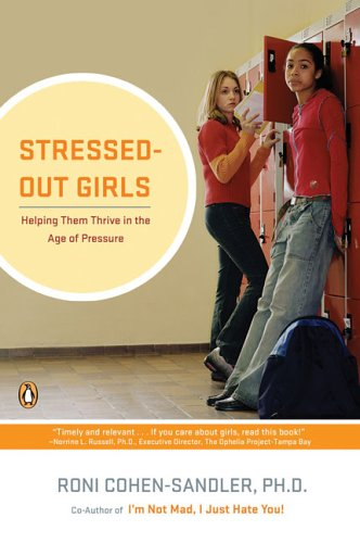 9780143037767: Stressed-Out Girls: Helping Them Thrive in the Age of Pressure