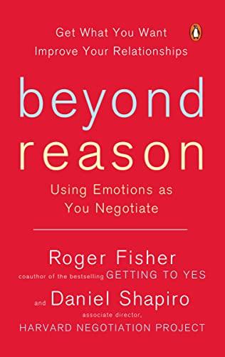 9780143037781: Beyond Reason: Using Emotions as You Negotiate