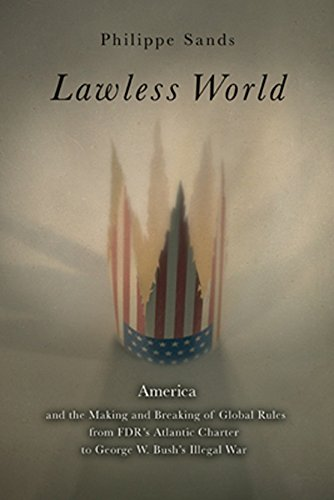 9780143037828: Lawless World: The Whistle-Blowing Account of How Bush and Blair Are Taking the Law into TheirO wn Hands