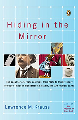 9780143038023: Hiding in the Mirror: The quest for alternate realities, from Plato to String Theory (by way of Alice in Wonderland, Einstein, and The Twilight Zone)