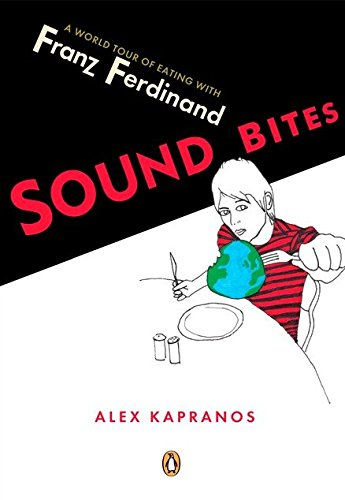 9780143038085: Sound Bites: Eating On Tour With Franz Ferdinand