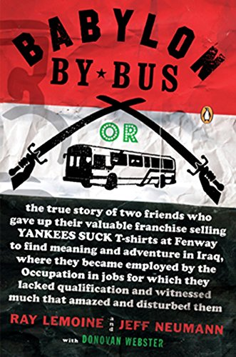 9780143038160: Babylon by Bus: Or, the True Story of Two Friends Who Gave Up Their Valuable Franchise Selling Yankees Suck T-Shirts at Fenway to Find Meaning and ... They Lacked Qualification and Witnessed...