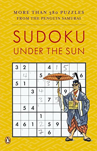 9780143038245: Sudoku Under the Sun: More Than 380 Puzzles from the Penguin Samurai