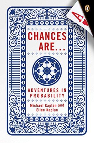 Chances Are: Adventures in Probability: Kaplan, Michael; Kaplan, Ellen