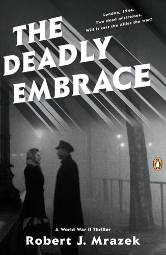 9780143038375: The Deadly Embrace: A World War II Thriller