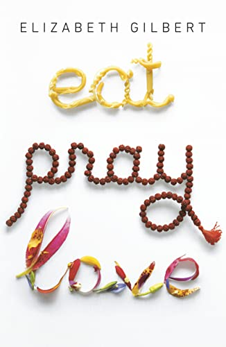 9780143038412: Eat Pray Love 10th-Anniversary Edition: One Woman's Search for Everything Across Italy, India and Indonesia