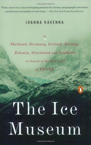 9780143038467: The Ice Museum: In Search of the Lost Land of Thule