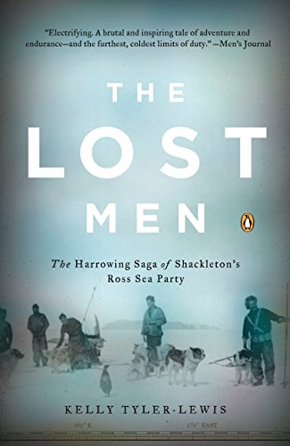 9780143038511: The Lost Men: The Harrowing Saga of Shackleton's Ross Sea Party