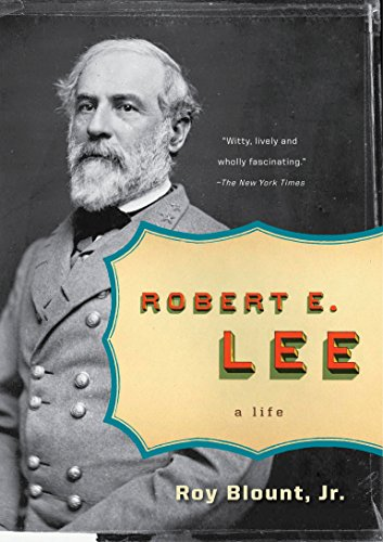 Robert E. Lee: A Life (Penguin Lives Biographies) (0143038664) by Roy Blount Jr.