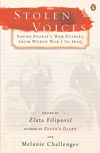 Stolen Voices: Young People's War Diaries from World War One to Iraq: Filipovic, Zlata
