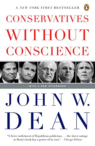 Conservatives Without Conscience: John W. Dean