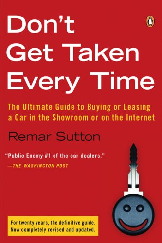 9780143038887: Don't Get Taken Every Time: The Ultimate Guide to Buying or Leasing a Car, in the Showroom or on the Internet