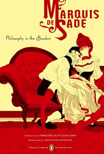 Philosophy in the Boudoir: Or, The Immoral: Marquis de Sade