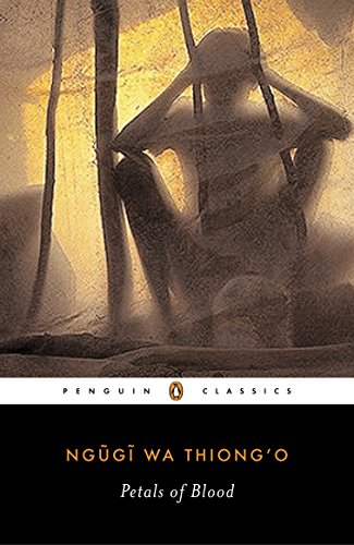 9780143039174: Petals of Blood (Penguin Classics)