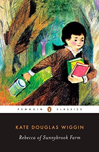 Rebecca of Sunnybrook Farm (Penguin Classics) (9780143039204) by Kate Douglas Wiggin