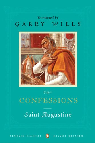 Confessions (Penguin Classics Deluxe Editions): Saint Augustine of Hippo; Garry Wills