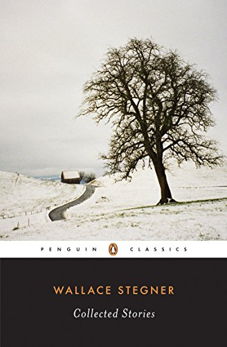 9780143039792: Wallace Stegner: Collected Stories (Penguin Classics)