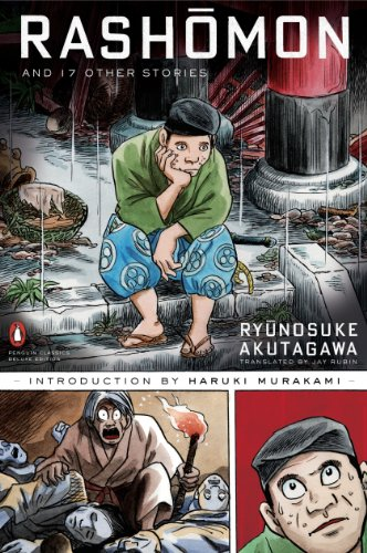 Rashomon and Seventeen Other Stories (Penguin Classics Deluxe Edition) (0143039849) by Ryunosuke Akutagawa